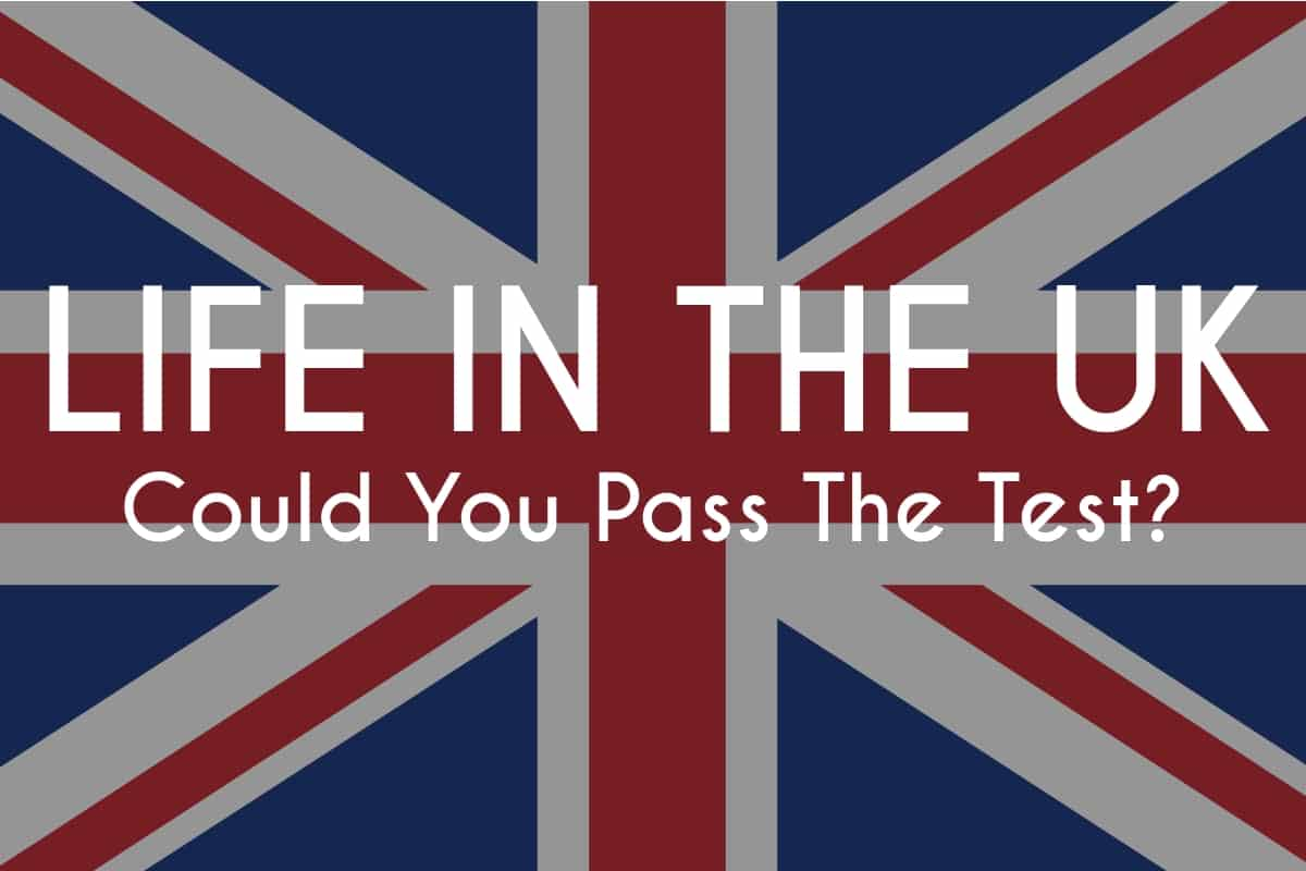 Could you pass the Life In The UK Test?